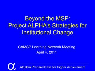Beyond the MSP: Project ALPHA's Strategies for Institutional Change