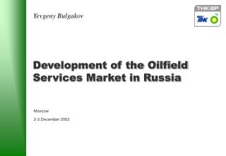 Development of the Oilfield Services Market in Russia