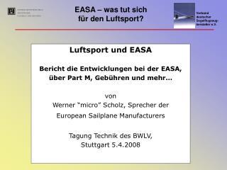 Luftsport und EASA Bericht die Entwicklungen bei der EASA, über Part M, Gebühren und mehr… von