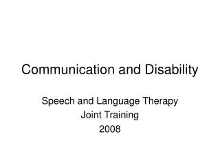 Communication and Disability