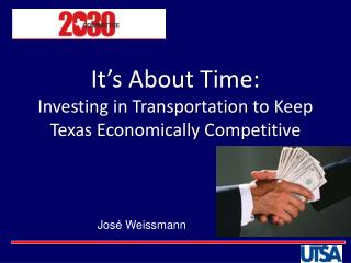 It's About Time: Investing in Transportation to Keep Texas Economically Competitive