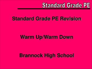 Standard Grade PE Revision Warm Up/Warm Down Brannock High School