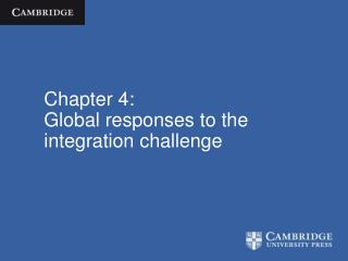 Chapter 4: Global responses to the integration challenge