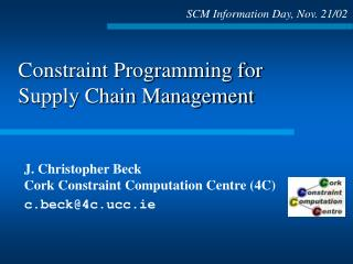 Constraint Programming for Supply Chain Management