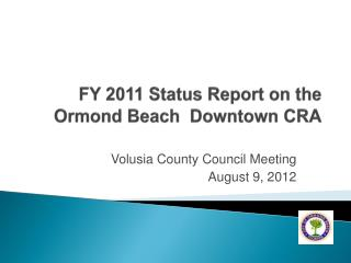 FY 2011 Status Report on the Ormond Beach  Downtown CRA