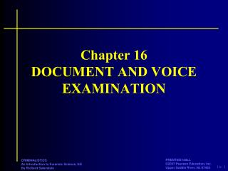 Chapter 16 DOCUMENT AND VOICE EXAMINATION