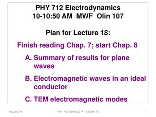 PHY 712 Electrodynamics 10-10:50 AM  MWF  Olin 107 Plan for Lecture 18: