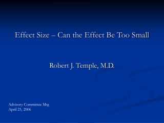 Effect Size – Can the Effect Be Too Small