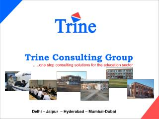 Trine Consulting Group .….one stop consulting solutions for the education sector
