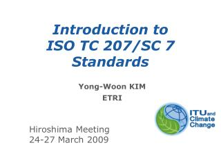 Introduction to  ISO TC 207/SC 7 Standards