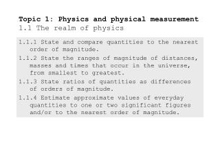 Topic 1: Physics and physical measurement 1.1 The realm of physics