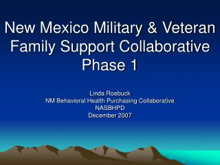 New Mexico Military & Veteran Family Support Collaborative  Phase 1