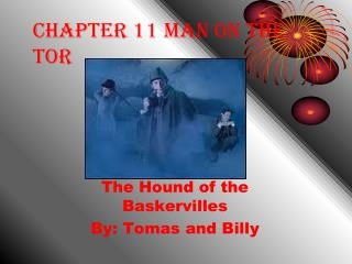 Chapter 11 Man on the      Tor