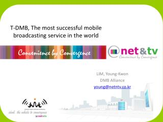 T-DMB, The most successful mobile broadcasting service in the world
