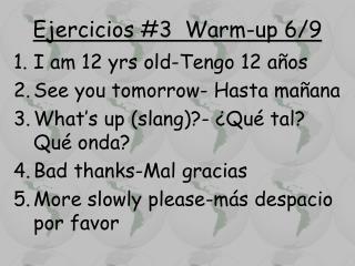 Ejercicios  #3  Warm-up  6 / 9