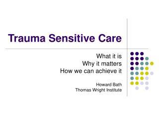 Trauma Sensitive Care