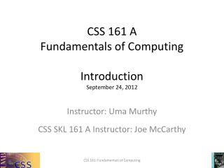 CSS 161 A Fundamentals of Computing Introduction September 24, 2012