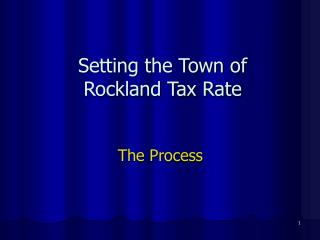 Setting the Town of Rockland Tax Rate