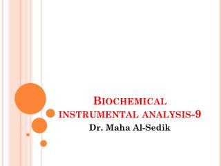 Biochemical  instrumental analysis-9