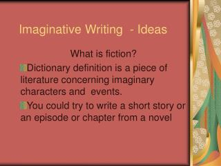 Imaginative Writing  - Ideas