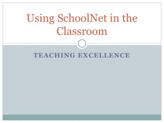 Using  SchoolNet  in the Classroom