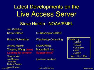 Latest Developments on the Live Access Server Steve Hankin - NOAA/PMEL