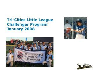 Tri-Cities Little League Challenger Program January 2008