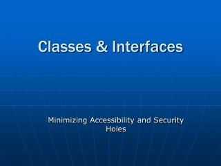 Classes & Interfaces