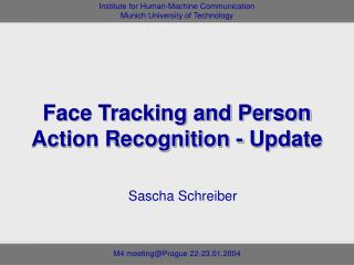 Face Tracking and Person Action Recognition - Update
