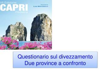 Questionario sul divezzamento Due province a confronto