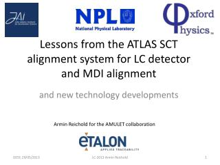 Lessons from the ATLAS SCT alignment system for  LC  detector and MDI  alignment