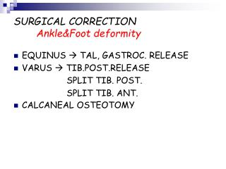 SURGICAL CORRECTION Ankle&Foot deformity
