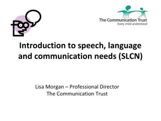 Introduction to speech, language and communication needs (SLCN)