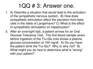 1QQ # 3: Answer one.