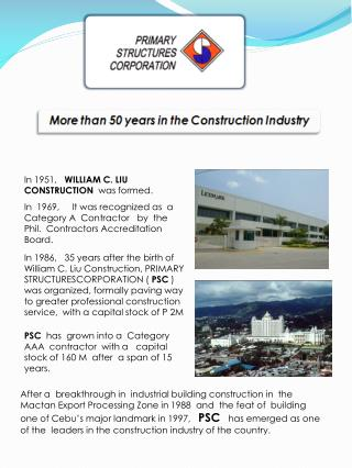 In 1951,   WILLIAM C. LIU  CONSTRUCTION  was formed.