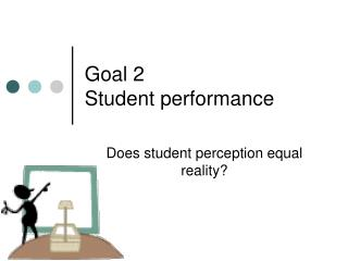 Goal 2 Student performance