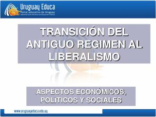 TRANSICI�N DEL ANTIGUO REGIMEN AL LIBERALISMO