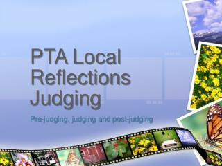 PTA Local Reflections  Judging