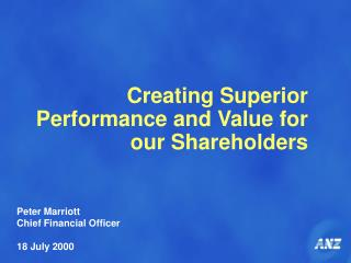 Creating Superior Performance and Value for our Shareholders