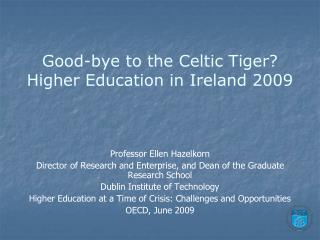 Good-bye to the Celtic Tiger? Higher Education in Ireland 2009