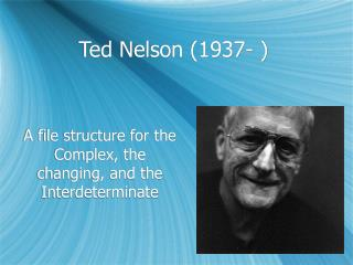 Ted Nelson (1937- )