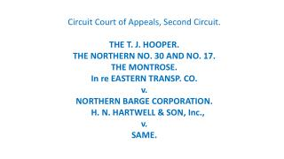Circuit Court of Appeals, Second Circuit. THE T. J. HOOPER. THE NORTHERN NO. 30 AND NO. 17.