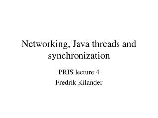 Networking, Java threads and synchronization