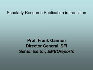 Scholarly Research Publication in transition