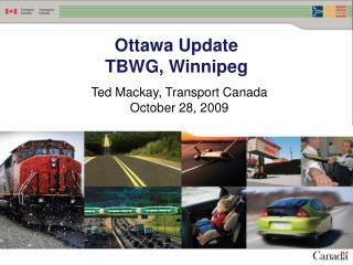 Ottawa Update TBWG, Winnipeg