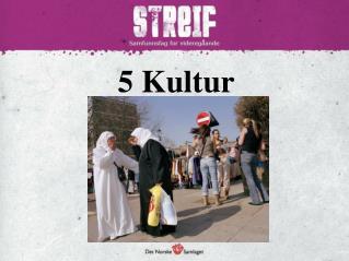 5 Kultur