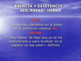 ESENCIA Y EXISTENCIA – SER/ESTAR/ HABER