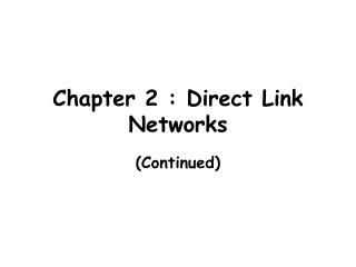 Chapter 2 : Direct Link Networks