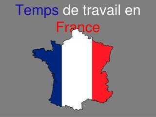 Temps de travail en  France