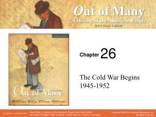 The Cold War Begins 1945-1952